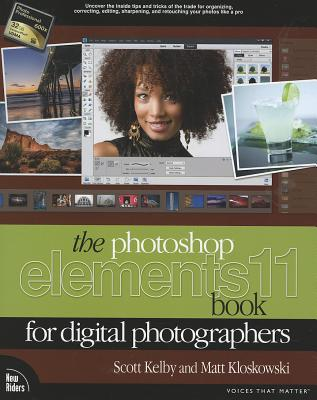 Adobe Photoshop Elements 11 Book for Digital Photographers By Kelby, Scott/ Kloskowski, Matt